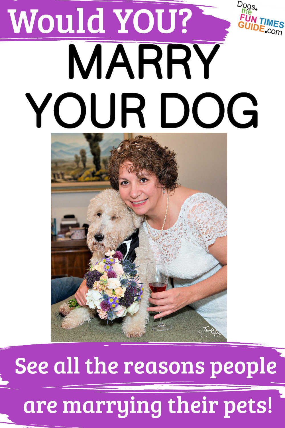 Would You Marry Your Dog? Lots Of People Do! Here\'s How To Marry Your Pet